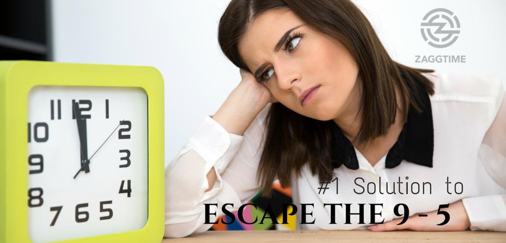 Escape the 9 - 5
