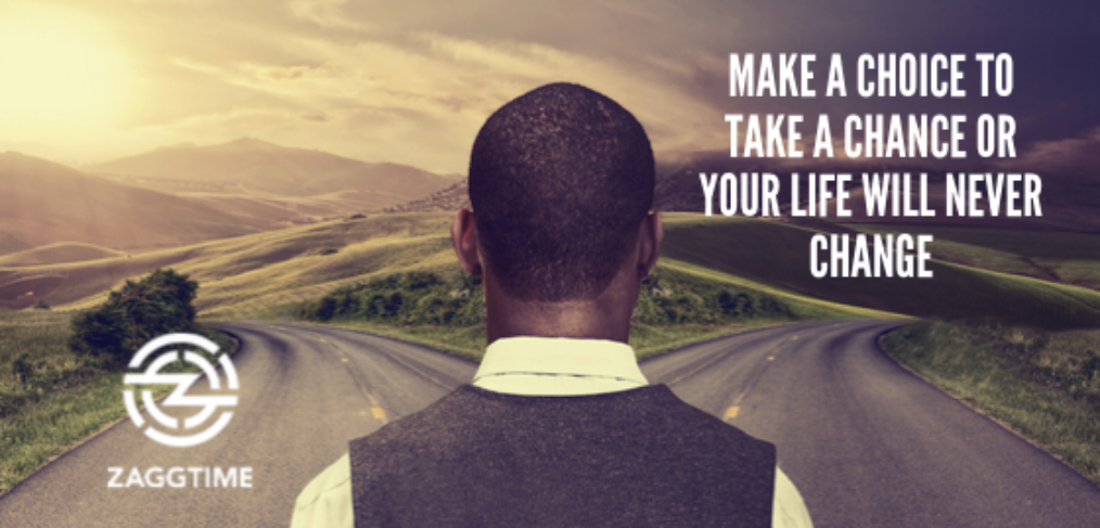 Make a choice to take a chance