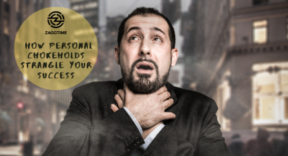 How personal chokeholds strangle your success