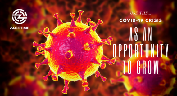 Use the COVID-19 crisis as an opportunity to grow