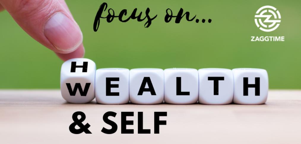 Focus on health, wealth & self